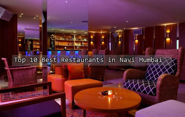 Top 10 Best Restaurants in Navi Mumbai