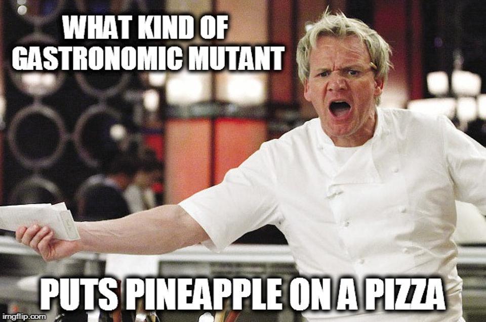 Gordon Ramsay Pineapple Pizza Meme 03